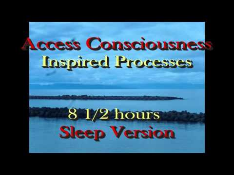 8.5 hours or more of Access Consciousness Inspired Processes WHILE YOU SLEEP