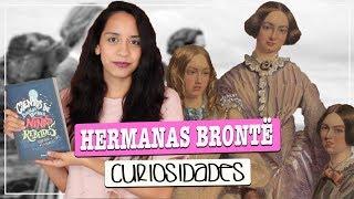 7 DATOS ♥ HERMANAS BRONTË - #NiñasRebeldes || IJASV