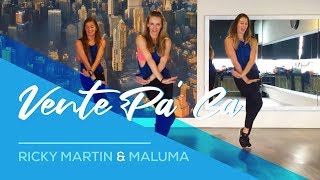 Vente Pa'Ca - Ricky Martin ft Maluma - Easy Fitness Dance Choreography Zumba Workout