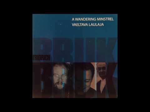 Fridrich Bruk. A Wandering Minstrel - Oratorio on the lyrics by Oiva Paloheimo