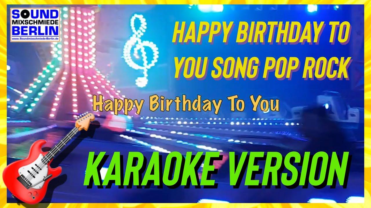 Happy Birthday To You Song Lyrics Rocking Birthday Wishes Pop Rock Traditional Whatsapp Karaoke Youtube