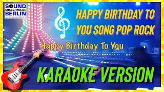 Happy Birthday to You Song ❤️ Rocking Birthday Wishes 🎵 Pop Rock Traditional 😎 WhatsApp & Karaoke