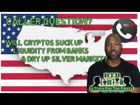 RTD Live Talk Snippet: Will Cryptos Suck Up Liquidity & Dry Up Silver Market by Mike from Phoenix