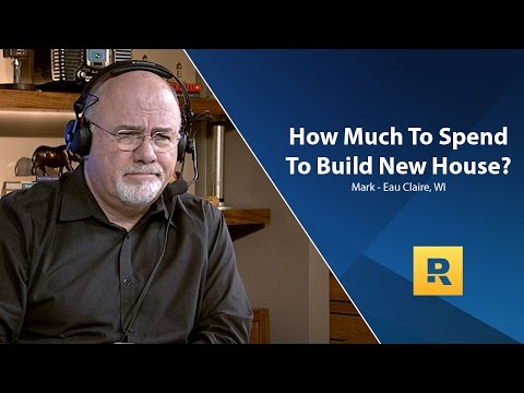 How Much To Spend To Build New House?