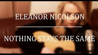 Nothing Stays The Same - Eleanor Nicolson (Luke Sital-Singh Cover)