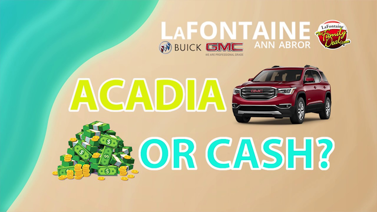 acadia or cash at lafontaine buick gmc of ann arbor july 2017 youtube. Black Bedroom Furniture Sets. Home Design Ideas