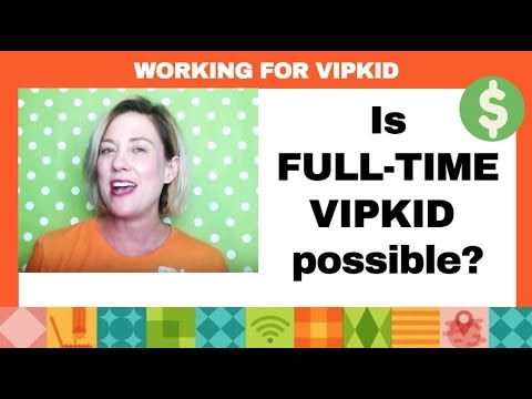 FULL TIME VIPKID - Is it possible?