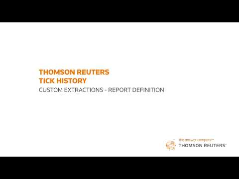 Thomson Reuters Tick History – Part 5: Custom Extractions: Report Definition