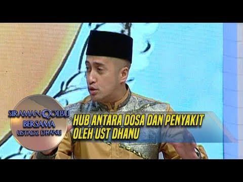 Dosa Dimasa Lalu! Hub Antara Dosa Dan Penyakit Olh Ust Dhanu - Siraman Qolbu (1/12)