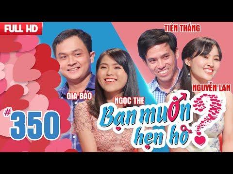 WANNA DATE| EP 350 UNCUT| Gia Bao - Ngoc The| Tien Thang - Nguyen Lan| 220118 💖