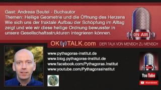 Heilige Geometrie und die Öffnung des Herzens - Andreas Beutel, Interview OKiTALK.com