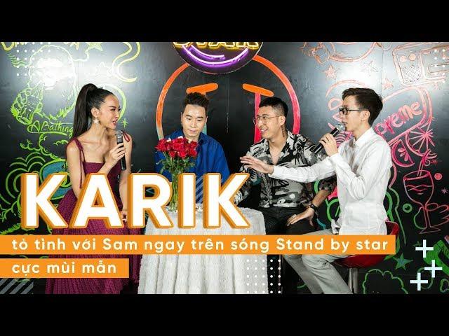 KINGLIVE | Karik tỏ tình với Sam cực mùi mẫn trên sóng Stand By Star