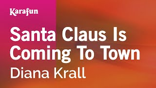 Karaoke Santa Claus Is Coming To Town - Diana Krall *