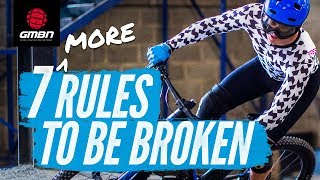 7 More Mountain Bike Rules That Should Be Broken
