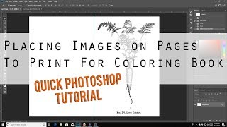 Placing Images on pages to print for Coloring Book - Quick Photoshop Tutorial