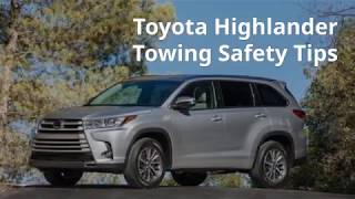 Toyota Highlander Towing Safety Tips