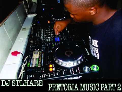 DJ Stlhare - Pretoria Music part 2 2016 mix
