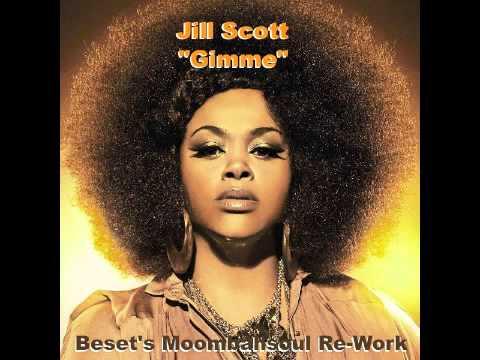 Jill Scott - Gimme (Beset's Moombahsoul Re-Work)