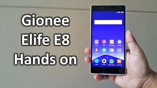 gionee Elife E8 Hands on Review