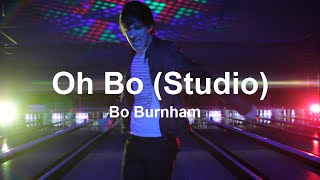 Oh Bo (Studio) w/ Lyrics - Bo Burnham