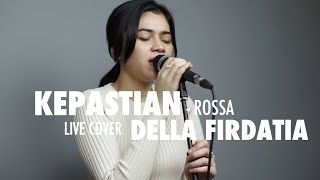 Kepastian - Rossa Live cover Della Firdatia