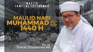 Maulid Nabi Muhammad ﷺ - KH. Dr. Tengku Zulkarnain, MA