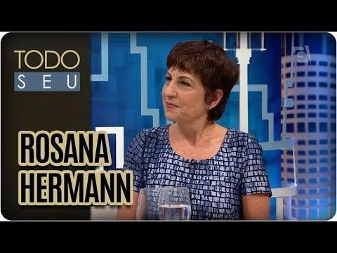 Entrevista Com Rosana Hermann - Todo Seu (14/08/17)