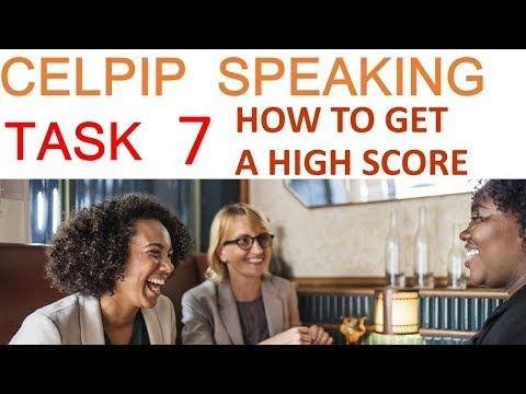 7. CELPIP Speaking - How to get a HIGH SCORE in Task 7