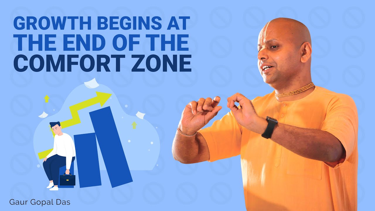 Life begins at the end of your comfort zone by Gaur Gopal Das