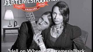 Hell On Wheels - by ArtemesiaBlack (Americana Gothic Folk Duo)