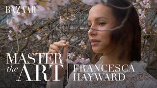Francesca Hayward on achieving self-discipline: Master the Art | Bazaar UK