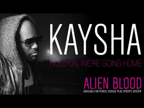 Kaysha - Hold on we're going home | Official Audio