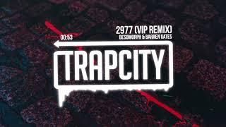 Besomorph &amp Barren Gates - 2977 (VIP Remix)