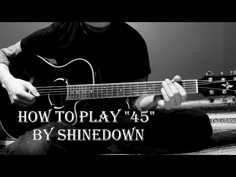 """Shinedown """"45"""" How To Play (Acoustic Guitar Lesson)"""