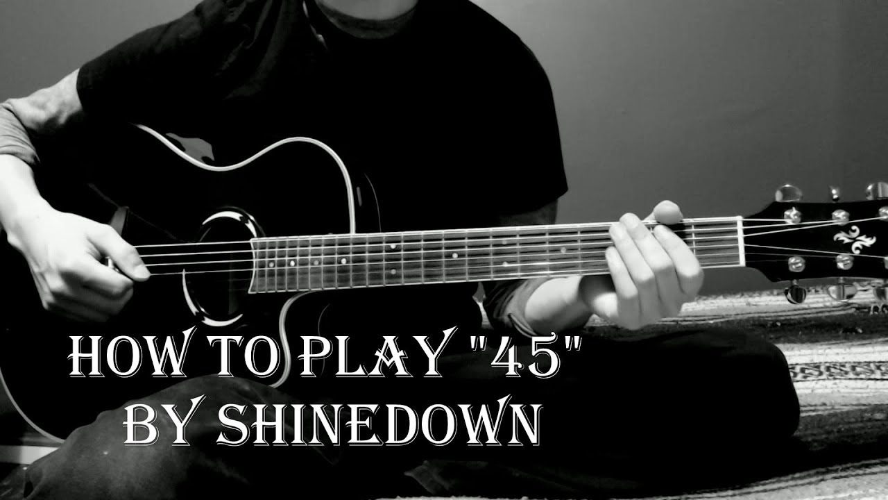 Shinedown 45 How To Play Acoustic Guitar Lesson Youtube