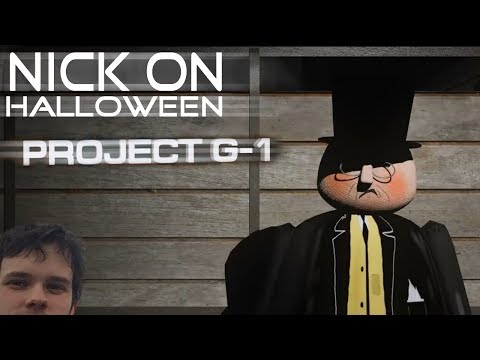 Nick On Project G-1- Halloween Special