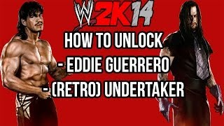 WWE 2K14 - How To Unlock Eddie Guerrero & (Retro) Undertaker