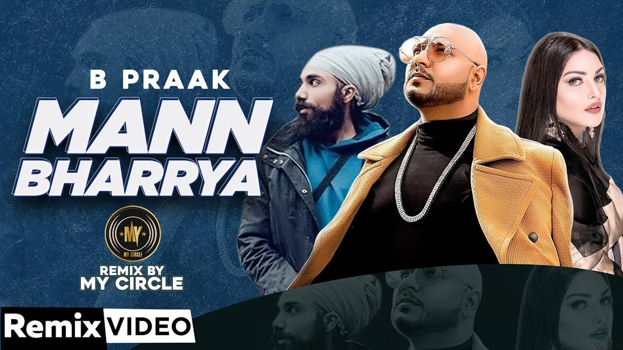 Mann Bharrya (Remix) | B Praak | Jaani | Himanshi Khurana | My Circle| Latest Punjabi Song 2020