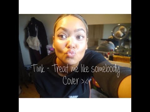 Tink - Treat me like somebody (AsiaLoveMusiq Cover)
