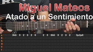 Como Tocar ATADO A UN SENTIMIENTO - MIGUEL MATEOS  Guitarra/Tutorial/Facil (HD)