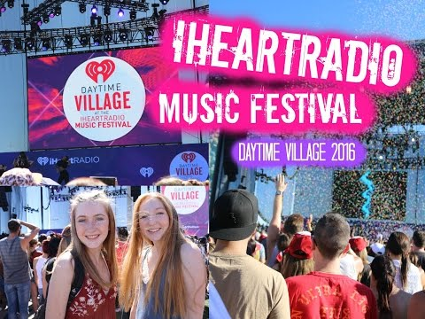 IHEARTRADIO MUSIC FESTIVAL ~ DAYTIME VILLAGE  2016