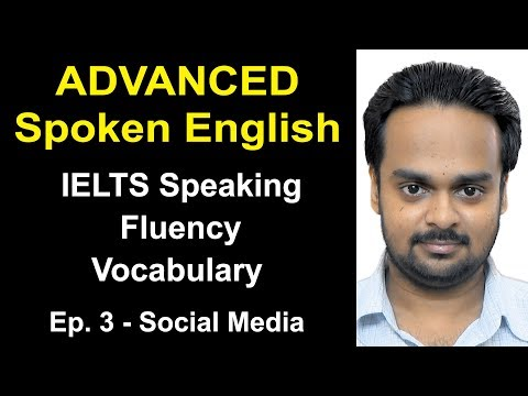 Advanced Spoken English Class #3 | Topic: Social media | IELTS Speaking, Fluency, Vocab, Listening thumbnail