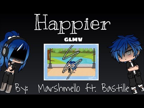 Happier by Marshmello ft Bastille (GLMV)