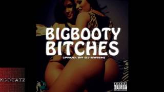 KC Why Not Big Booty Bitches Prod By DJ Swish 2013