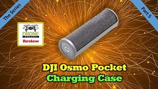 The Osmo Pocket Charging Case - All the Details You'll Need