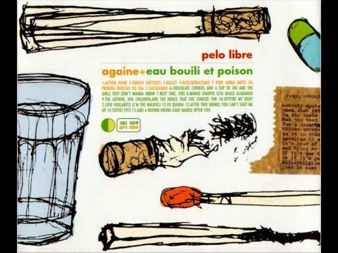 Againe / Eau Bouili Et Poison - Pelo Libre (1998)...
