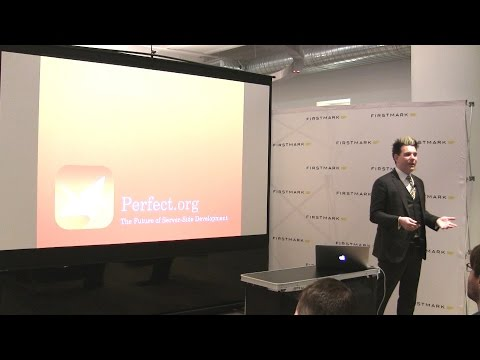 Server-Side Swift Development with Perfect // Sean Stephens, Perfect (FirstMark's Code Driven)