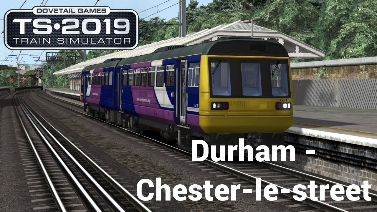 Train Simulator 2019: Durham - Chester-le-Street (Class 142)