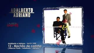Adalberto e Adriano - CD História de amor (1999) 12-Machão de cozinha