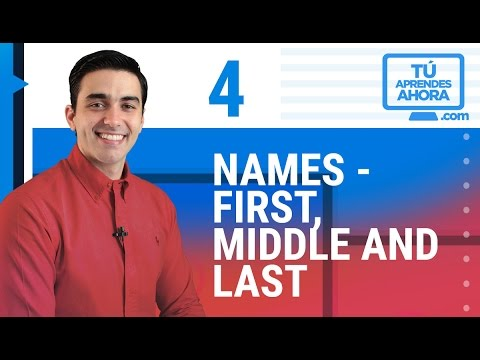 CLASE DE INGLÉS 4 Names - first, middle and last name